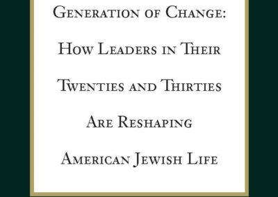 Generation of Change: How Leaders in Their Twenties and Thirties Are Reshaping American Jewish Life (2010)
