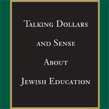 Talking Dollars and Sense About Jewish Education (2001)