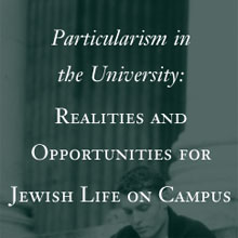 Particularism in the University: Realities and Opportunities for Jewish Life on Campus (2006)