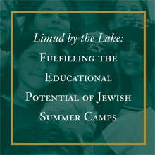 Limud by the Lake: Fulfilling the Educational Potential of Jewish Summer Camps (2002)