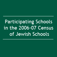 Participating Schools in the 2006-07 Census of Jewish Supplementary Schools (2008)