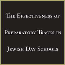The Effectiveness of Preparatory Tracks in Jewish Day Schools (2002)