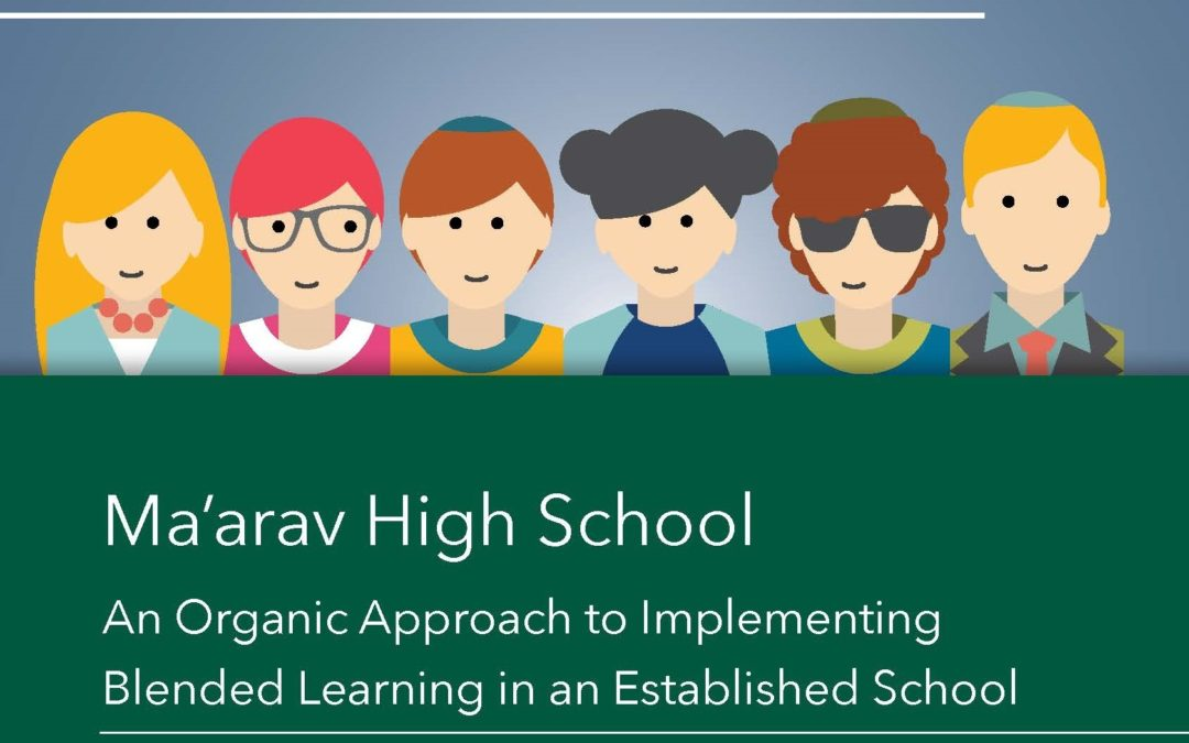 Ma'arav High School: An Organic Approach to Implementing Blended Learning in an Established School