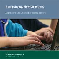 New Schools, New Directions — Approaches to Online/Blended Learning